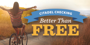 Citadel Checking - Better Than Free